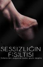 SESSİZLİĞİN FISILTISI by matthias_sty