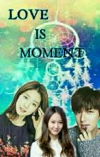 LOVE IS MOMENT by KurniaHairiyah21