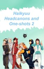 Haikyuu Headcanons and One-Shots 2 by flawlesslyfictional