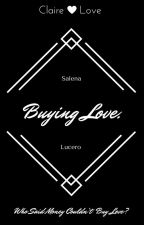 Buying Love. (Lesbian) by ReadingMySirens