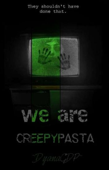 CreepyPasta Friends