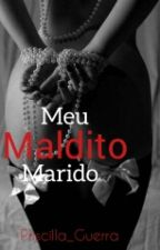 Meu Maldito Marido  by PriscillaDiAngello