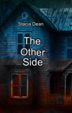 The Other Side by stacia_olivia