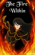 The Fire Within [Zuko x OC] by KyrstenT