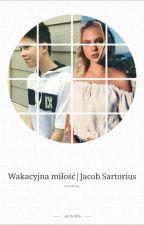 Wakacyjna miłość|Jacob Sartorius [ZAWIESZONE] by Macoqa_04
