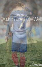 Du, ich und die Welt (Antoine Griezmann) by whiteflowersandbooks