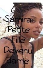 Chronique De Samira : Petite Fille Devenue Dame  by chrooniqueusee_