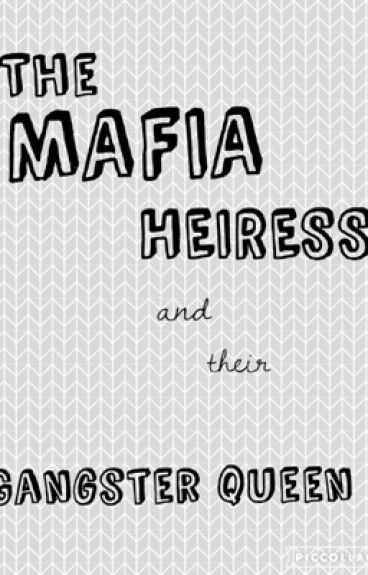 The Mafia Heiress and Their Gangster Queen