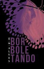 Borboletando by ElohCobain