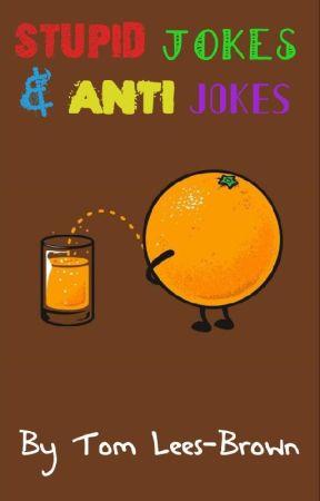 stupid jokes anti jokes anti jokes wattpad