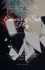 Emperor of solo play by Shinyea