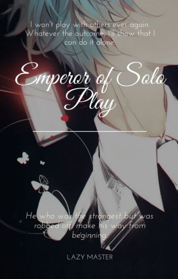 Emperor of solo play