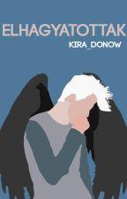 Elhagyatottak || befejezett by KiRa_DoNow