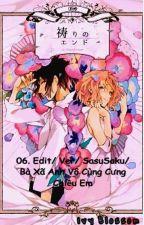 06. Edit/ Ver/ SasuSaku/ Bà Xã Anh Vô Cùng Cưng Chiều Em by BlossomSakura641
