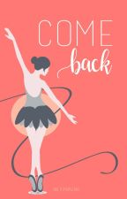 Come Back [Completed] by nafifahanzani