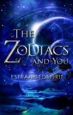 The Zodiacs and You by estrangedspirit