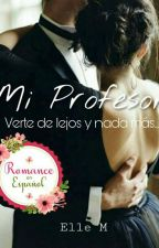 Mi Profesor by Amorporlalocura