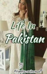 Life In Pakistan  by gottawriteemall