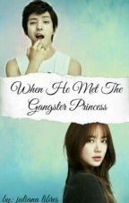 When He Met The Gangster Princess by NixyFair