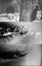 Sacrificed For You by Wonwooyaa18