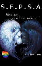 SÉDUCTION et plus si affinités... S.E.P.S.A..... (adulte only) by NoahHavesson