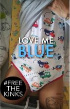 Love Me Blue || L.S [slow updates] by beautommo