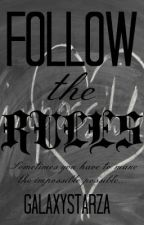 Follow the Rules {COMPLETED} by worldforword
