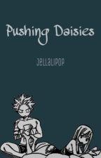 Pushing Daisies [a nalu oneshot special] by Jellalipop