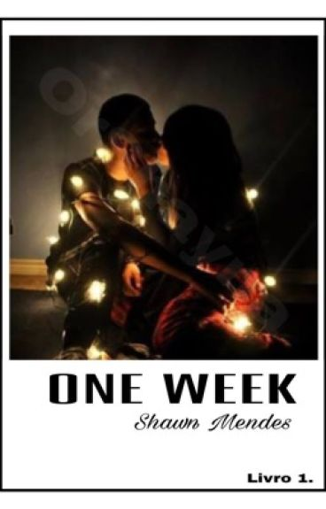 One Week  Shawn Mendes- CONCLUÍDA.
