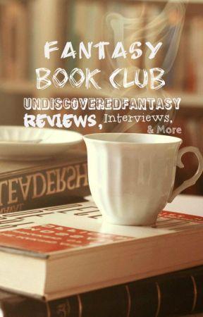 Fantasy Book Club: Reviews, Interviews & More. by UndiscoveredFantasy