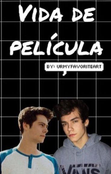 Vida de película (Dylan o'Brien/Wes Tucker)