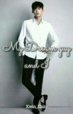My Dream Guy And I [ON-HOLD] by Kwin_Enin