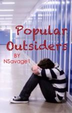 Popular Outsiders by NSavage1