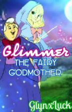 Glimmer, The Fairy Godmother (One-Shot) by GlynxLuck