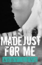 Made Just for Me [A Zerrie Short-story] by Abby_Live
