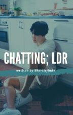 Chatting; ldr | p.j.m by shortiejimin