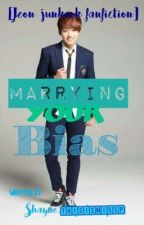 Marrying Your Bias[Jungkook FF] by ThisIsMissP