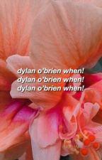 Dylan O'Brien when... by jvtblvckhvart