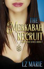THE MERKABAH RECRUIT by LzMarie