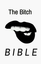 //The Bitch Bible\\ by lwtdaddy