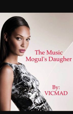 The Music Mogul's Daughter ( Coming December 2017) by VICMAD