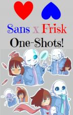 UNDERTALE: Sans x Frisk One-Shots! by HoodieGirl15