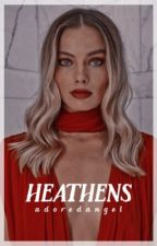 Heathens ♔ H.Q. by mikaelscn