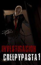 Investigacion Creepypasta 1 by xXTicci-MarieXx