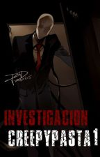 Investigacion Creepypasta [TERMINADA] by xXTicci-MarieXx