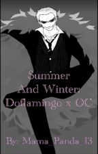 Summer And Winter: Doflamingo x OC by Alaynahthirteen
