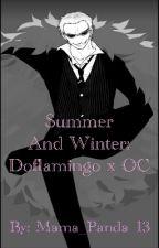 Summer And Winter: Doflamingo x OC by Alaynahthirteen