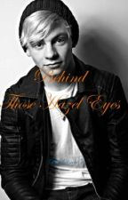 Behind Those Hazel Eyes (R5 Fan-fic and Love story) by brinar5