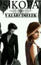 PSİKOPAT (BİTİRİLDİ) by yazarcimelek