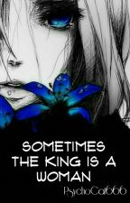 ▶Sometimes The King Is A Woman【SERVAMP】 by PsychoCat666